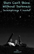 Stars can't shine without darkness (JackSepticEye X Reader) by JackSepticThighs19