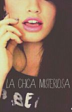 La Chica Misteriosa. by missh0ly