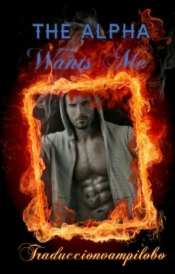 The Alpha Wants Me [Español]