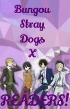 Bungou Stray Dogs x readers!  by Yukine_Cappuccino