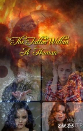 The Tattoo Within the Human: Book 1 Fire and Water by Lone_GirlWolf