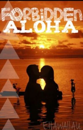 Forbidden Aloha by EHAWAIIAU