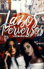 Lazos Perversos by Selenator483