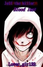 Blood Lust - A Jeff the Killer Love story by lover_girl22