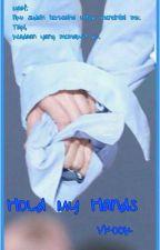 Hold My Hands (Vkook) by Desrikim