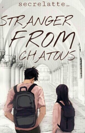 Stranger From Chatous #Wattys2017