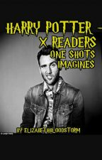 Harry Potter - One Shots/Imagines by Elizabethbloodstorm