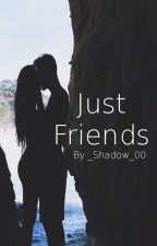 Just Friends  by _Shadow_00