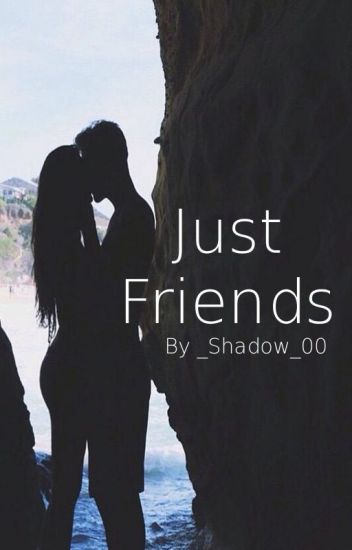 Just Friends ✔️