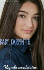 Baby Carpenter// Brandon Rowland Fan Fiction by obsessedstatus