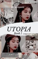 Utopia ➳ NCT ❦ SVT || 1 ✓ by XLIGEIAX