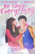 Be Your Everything(KathQuen) by imclariz17