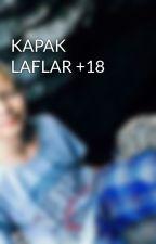 KAPAK LAFLAR +18 by AbdullahAlmack