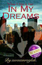 """In My Dreams!!!"" [Slow Editing] by swasanraglak"