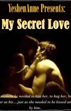 My Secret Love by YeshenAnne