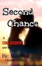 ~✰Star Academy✰~: Second Chance by CharmarieMeow