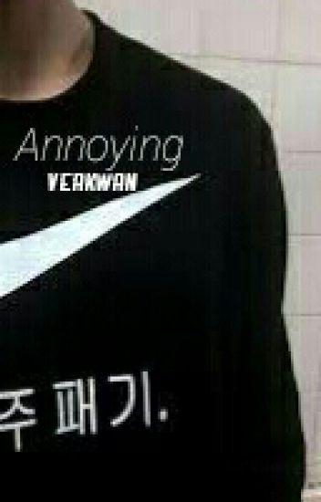 Annoying [Verkwan FF]