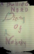 Diary Of A Nobody:A Bullied Nerd by siegfred-festin18