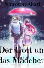 Der Gott Und Das Mädchen   Noragami Fanfiction by ShirotoraAkari