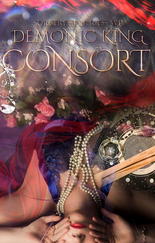 The Demonic King's Consort by SorceressPrincess