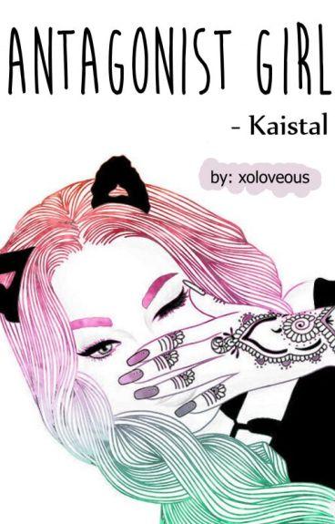 "Kaistal : Antagonist Girl ""Yes i'am"""