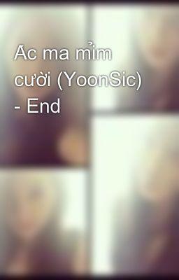 Ác ma mỉm cười (YoonSic) - End