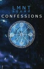 ۞ Confessions  by LMNTsquad