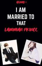 I AM MARRIED TO THAT LAMMIAN PRINCE(Major Editing!) by DyosangPinkAlien