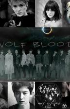 Wolf Blood (EXO) by ForevaFanGirl