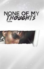 None of my Thoughts || (BoyxBoy) by --Kami