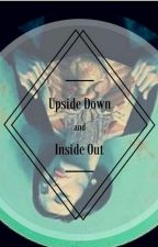 Upside Down and Inside Out by harliquingirl32015