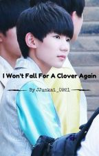 I Won't Fall For A Clover Again by JJunkai_0921