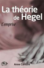 La Théorie de Hegel by AnneCantore