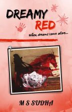 Dreamy Red by MSSudha