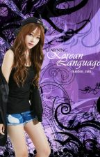 Learning Korean Language (의 한국어를 배우자) by maiden_rain