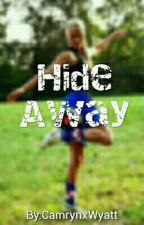 Hide Away by QStayBossin