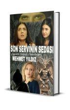 ○Son Servinin Sedası○ by Mehmet-Yildiz-63
