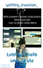 ♧ Lustige Chats & Zitate ♧ by Writing_Passion_