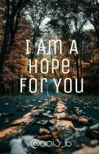 I Am A Hope For You {Fräsês} by aoi316