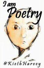 I am Poetry by KiethHarvey