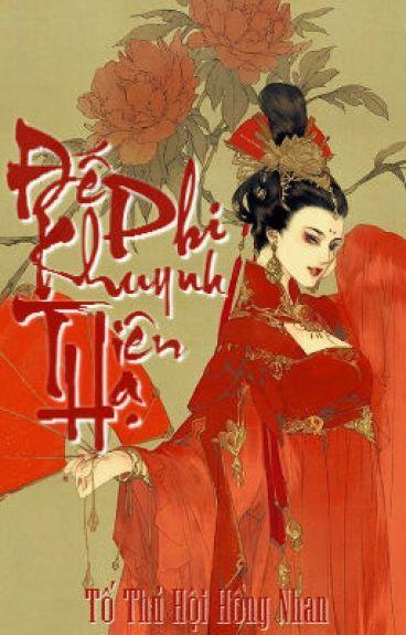 [Full] Đế Phi Khuynh Thiên Hạ - Tố Thủ Hội Hồng Nhan