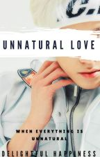 Unnatural Love by DelightfulHappiness