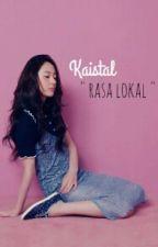 Kaistal Rasa Lokal by kxstxl