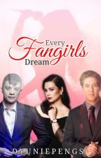 Every Fangirl's Dream by Jhuniepengs