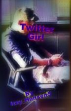 Twitter Girl (Out Now!) by Izzy_Hansen5