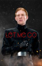 Let Me Go *General Hux Love Story* by JadeRenSkywalker