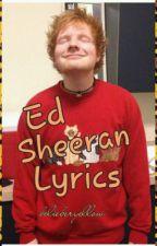 Ed Sheeran Lyrics by DressedUpAsMyself