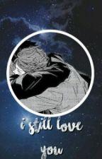 ✔ I Still Love You by kousukee