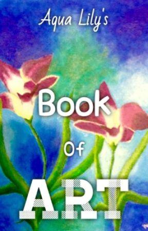 Aqua Lily's OLD Book of Art by aqualilydraws