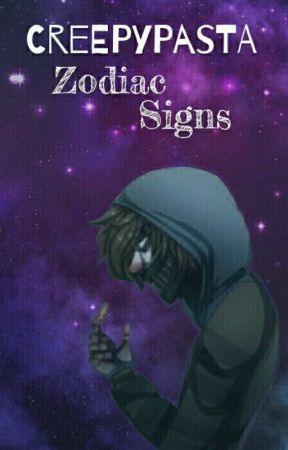 Creepypasta Zodiac Signs by InnocentIvy